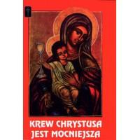 """Książka """"Krew Chrystusa jest mocniejsza"""""""